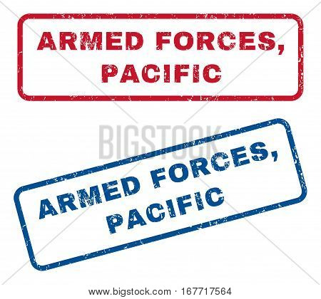 Armed Forces Pacific text rubber seal stamp watermarks. Vector style is blue and red ink caption inside rounded rectangular shape. Grunge design and scratched texture. Blue and red emblems.