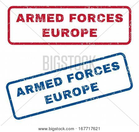 Armed Forces Europe text rubber seal stamp watermarks. Vector style is blue and red ink tag inside rounded rectangular shape. Grunge design and dust texture. Blue and red signs.