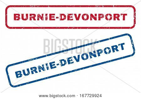 Burnie-Devonport text rubber seal stamp watermarks. Vector style is blue and red ink tag inside rounded rectangular banner. Grunge design and dirty texture. Blue and red stickers.