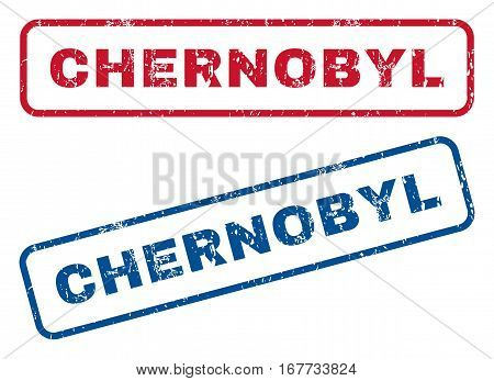 Chernobyl text rubber seal stamp watermarks. Vector style is blue and red ink tag inside rounded rectangular banner. Grunge design and scratched texture. Blue and red emblems.