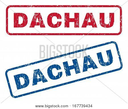 Dachau text rubber seal stamp watermarks. Vector style is blue and red ink tag inside rounded rectangular banner. Grunge design and unclean texture. Blue and red stickers.