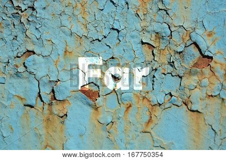 Far Word Print On The Rusted Metal Corrugated Metal Background