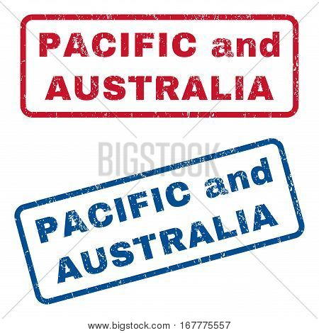 Pacific and Australia text rubber seal stamp watermarks. Vector style is blue and red ink tag inside rounded rectangular shape. Grunge design and dirty texture. Blue and red emblems.