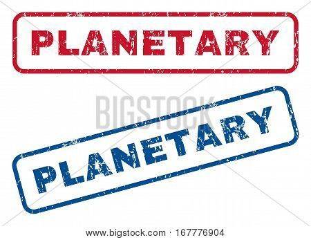 Planetary text rubber seal stamp watermarks. Vector style is blue and red ink caption inside rounded rectangular banner. Grunge design and dust texture. Blue and red emblems.