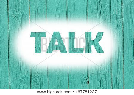 Talk Word Print On The Grunge Wooden Plate