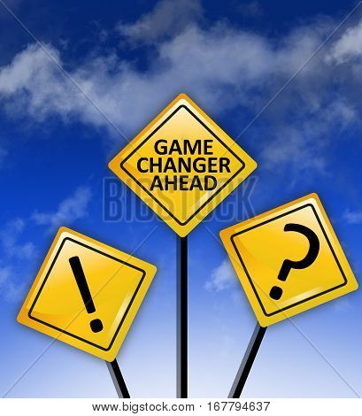 Game changer ahead text on road sign or panel
