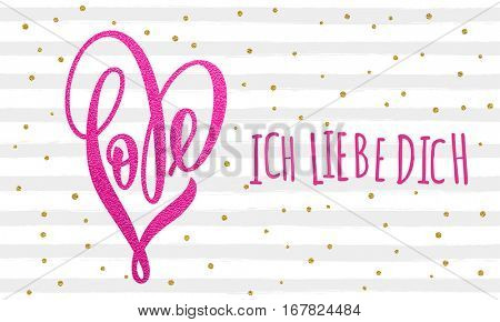 Pink glitter vector Love text in heart shape with I Love Yot in German on golden stripe dot pattern for Valentine's Daygreeting card.