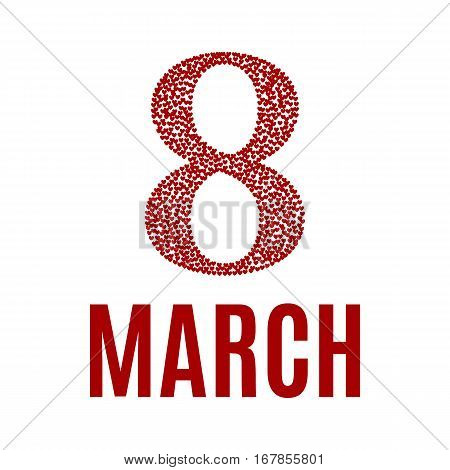 8 March greeting card. Template for International Women's Day with numeral 8 containing a lot of little hearts. Ideal for invitations posters cards banners flyers postcards etc