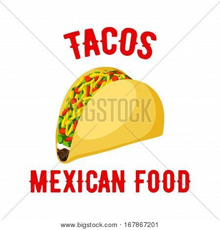 Tacos icon. Mexican fast food snack vector isolated emblem of spicy taco. Corn or wheat tortilla with vegetables or bee of chicken meat filling, fresh meat cutlet and vegetables lettuce. Fastfood meal symbol or sign for takeaway menu or delivery