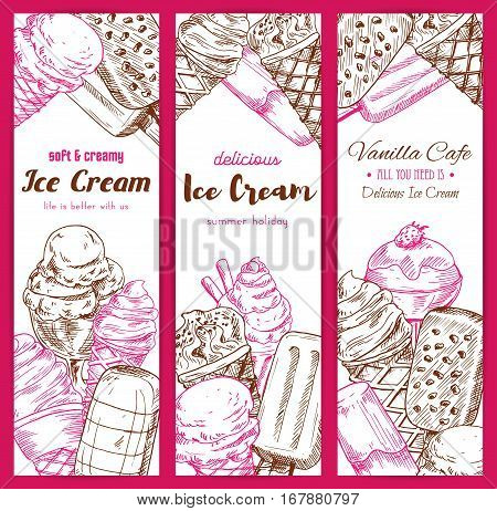 Ice cream vector sketch banners. Frozen fruity desserts assortment set of sweet glazed eskimo with whipped cream, fruit ice with wafers and chocolate creamy sundae in wafer cone, fresh vanilla ice cream scoops in glass bowl