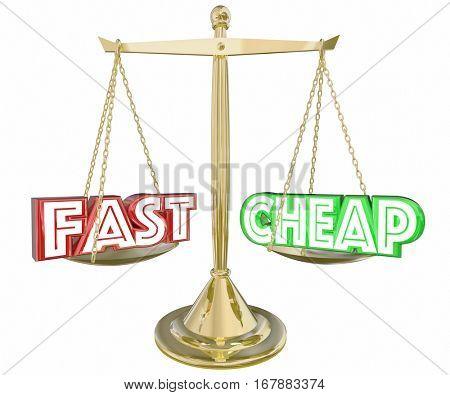 Fast Vs Cheap Words Scale Balance Best Service 3d Illustration