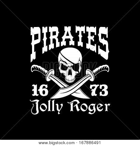 Pirates Jolly Roger symbol or emblem. Vector poster of skull with pirate eye patch, crossed bones and swords or sabers. Black flag for entertainment party decor, alcohol drink bar or pub emblem or sign