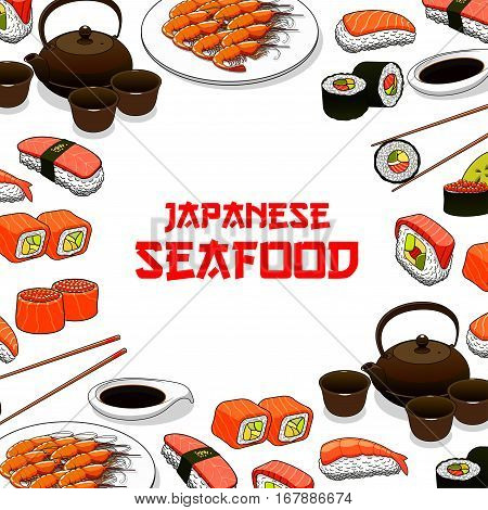 Sushi restaurant vector poster with Japanese seafood sushi, sashimi and seafood dish. Oriental Japan cuisine restaurant food of steamed rice with salmon caviar or tuna fish, grilled shrimps, noodle seaweed miso soup, wasabi, soy sauce and chopsticks