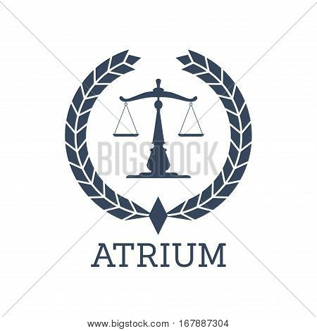 Juridical or legal center or company icon. Atrium emblem with Scales of Justice symbol and heraldic laurel wreath. Vector badge for advocate office, law attorney or lawyer, advocacy and rights service or notary