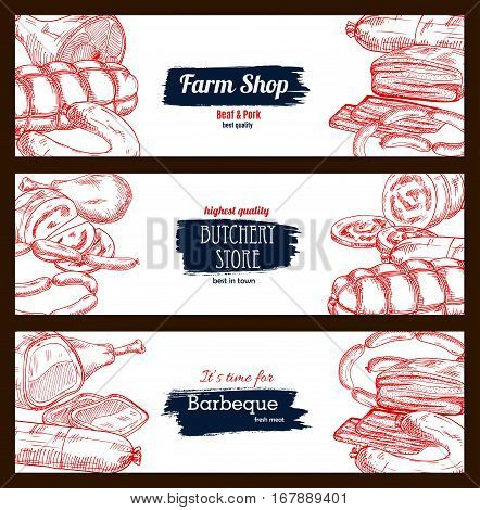 Meat and sausage delicatessen sketch. Pork bacon and ham jamon, beef or veal meat barbecue, pepperoni or salami kielbasa, wurst sausages and fresh lard, smoked chicken leg and ribs. Vector banners set for butchery store, butcher shop meaty products