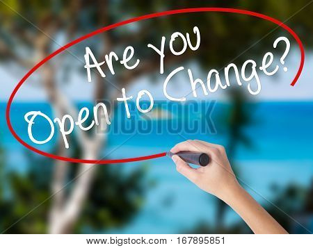 Woman Hand Writing Are You Open To Change? With Black Marker On Visual Screen