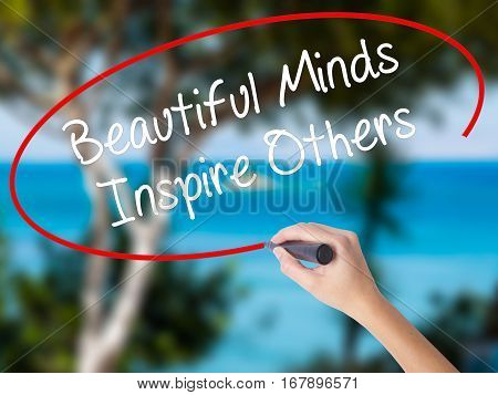 Woman Hand Writing Beautiful Minds Inspire Others With Black Marker On Visual Screen