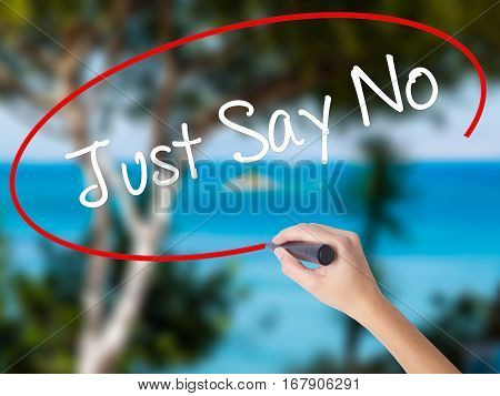Woman Hand Writing Just Say No With Black Marker On Visual Screen