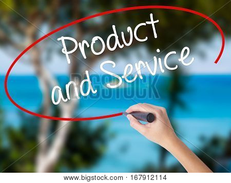 Woman Hand Writing Product And Service With Black Marker On Visual Screen.