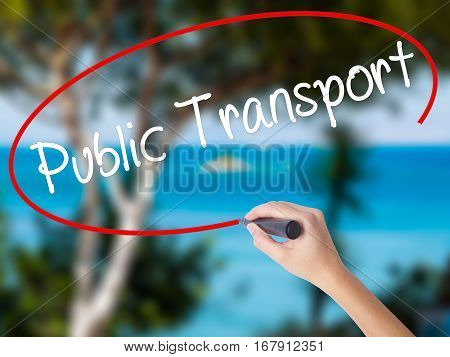 Woman Hand Writing Public Transport  With Black Marker On Visual Screen