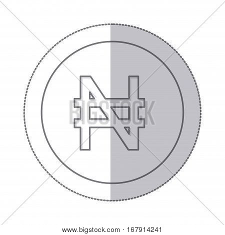 middle shadow monochrome circle with currency symbol of nigerian naira vector illustration