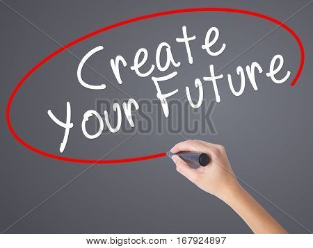 Woman Hand Writing Create Your Future With Black Marker On Visual Screen