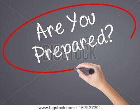 Woman Hand Writing Are You Prepared? With Black Marker On Visual Screen.