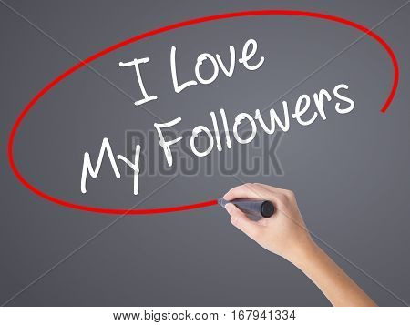 Woman Hand Writing I Love My Followers With Black Marker On Visual Screen.