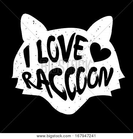 Raccoon head silhouette with inscription and heart. Lettering text I Love raccoon. Vector.