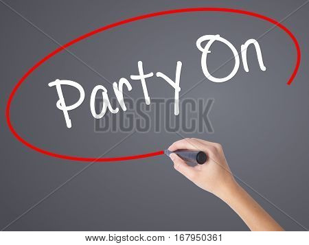 Woman Hand Writing Party On With Black Marker On Visual Screen