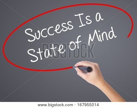 Woman Hand Writing Success Is A State Of Mind With Black Marker On Visual Screen