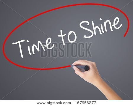 Woman Hand Writing Time To Shine With Black Marker On Visual Screen