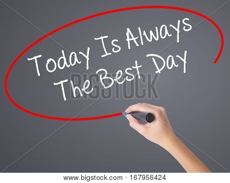 Woman Hand Writing Today Is Always The Best Day With Black Marker On Visual Screen.