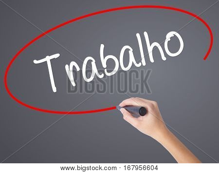 Woman Hand Writing Trabalho (work In Portuguese) With Black Marker On Visual Screen