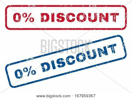 0 Percent Discount text rubber seal stamp watermarks. Vector style is blue and red ink tag inside rounded rectangular shape. Grunge design and scratched texture. Blue and red stickers.