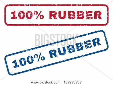 100 Percent Rubber text rubber seal stamp watermarks. Vector style is blue and red ink caption inside rounded rectangular banner. Grunge design and dirty texture. Blue and red stickers.