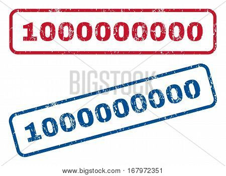 1000000000 text rubber seal stamp watermarks. Vector style is blue and red ink caption inside rounded rectangular shape. Grunge design and scratched texture. Blue and red signs.