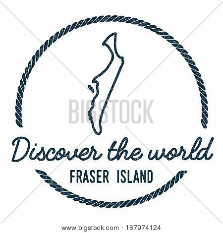 Fraser Island Map Outline. Vintage Discover The World Rubber Stamp With Island Map. Hipster Style Na