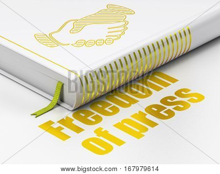 Political concept: closed book with Gold Handshake icon and text Freedom Of Press on floor, white background, 3D rendering