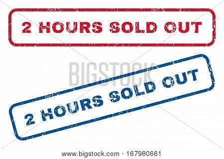 2 Hours Sold Out text rubber seal stamp watermarks. Vector style is blue and red ink caption inside rounded rectangular shape. Grunge design and scratched texture. Blue and red stickers.