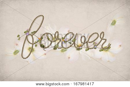 word forever in rope design with flowers and ivy on neutral background