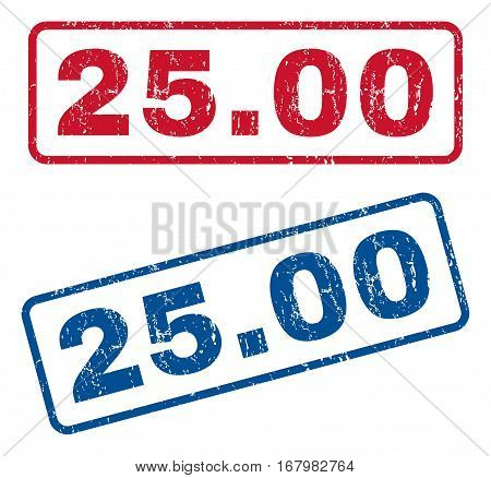 25.00 text rubber seal stamp watermarks. Vector style is blue and red ink tag inside rounded rectangular shape. Grunge design and scratched texture. Blue and red signs.