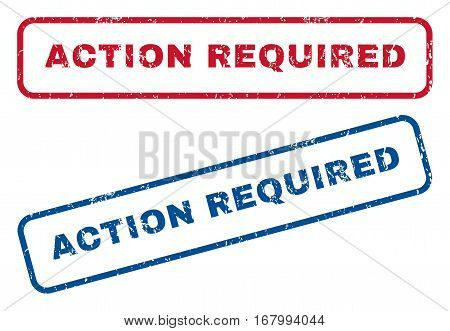 Action Required text rubber seal stamp watermarks. Vector style is blue and red ink caption inside rounded rectangular shape. Grunge design and scratched texture. Blue and red emblems.