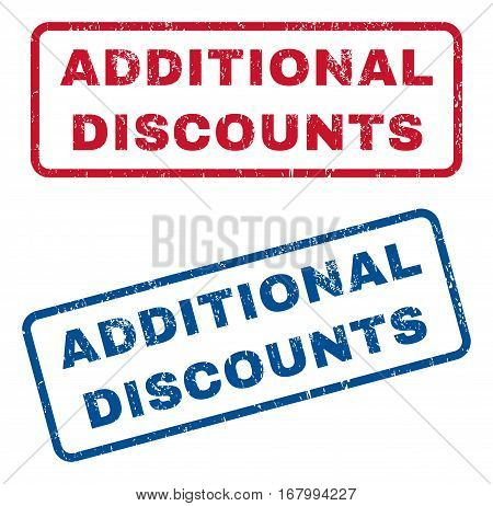 Additional Discounts text rubber seal stamp watermarks. Vector style is blue and red ink caption inside rounded rectangular shape. Grunge design and dirty texture. Blue and red signs.