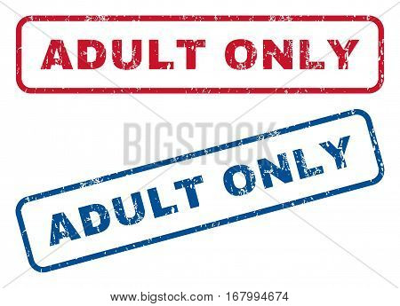 Adult Only text rubber seal stamp watermarks. Vector style is blue and red ink caption inside rounded rectangular banner. Grunge design and dust texture. Blue and red signs.