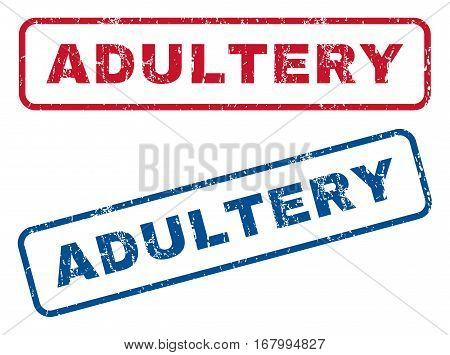 Adultery text rubber seal stamp watermarks. Vector style is blue and red ink tag inside rounded rectangular banner. Grunge design and scratched texture. Blue and red stickers.