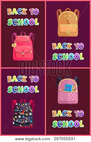 Back to school posters set. Different types of rucksacks for schoolchildren. Pupils backpack with pattern made of hearts pencils abc flowers vector poster