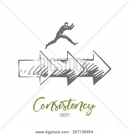 Consistency, Business, Arrow, Success Concept. Hand Drawn Man Jumping On Arrows Concept Sketch. Isol