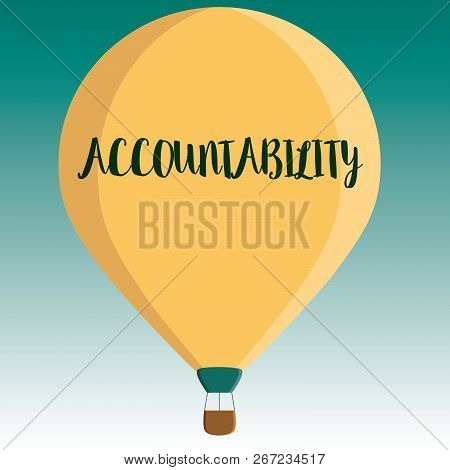 Handwriting Text Accountability. Concept Meaning State Of Being Responsible Answerable For Something