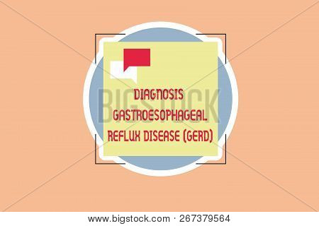 Writing note showing Diagnosis Gastroesophageal Reflux Disease Gerd . Business photo showcasing Digestive disorder poster